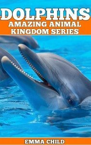 DOLPHINS-Fun-Facts-and-Amazing-Photos-of-Animals-in-Nature-Amazing-Animal-Kingdom-Series-Childrens-Books