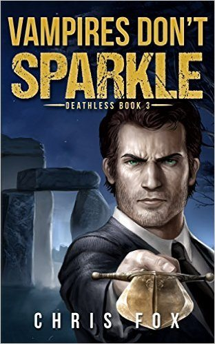 Vampires Don't Sparkle: Deathless Book 3 by Chris Fox