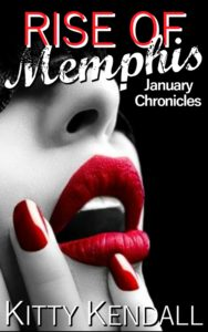 FREE: Rise of Memphis January Chronicles by Kitty Kendall