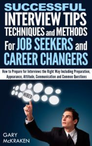 FREE: Successful Interview Tips, Techniques and Methods by Gary McKraken