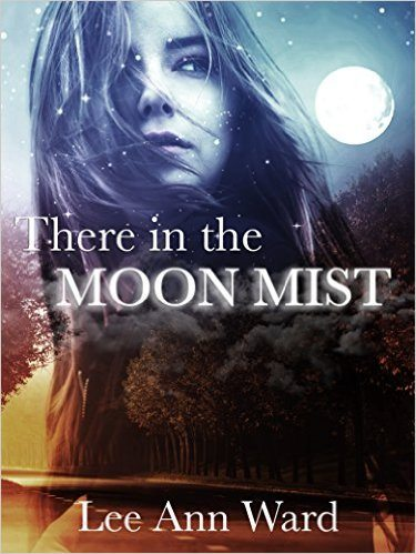 There in the Moon Mist by Lee Ann Ward