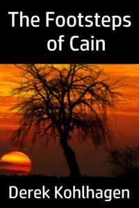 FREE: The Footsteps of Cain by Derek Kohlhagen