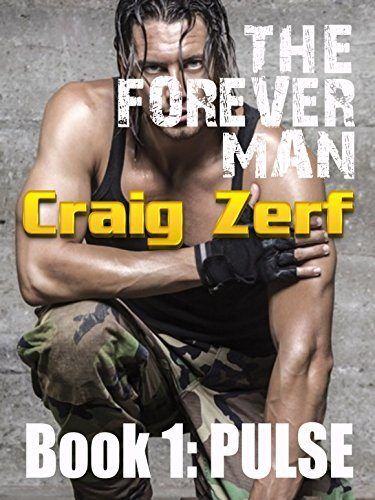 The Forever Man – Book 1: PULSE by Craig Zerf