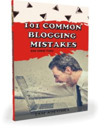 FREE: 101 Common Blogging Mistakes: And Smart Fixes by Sam Adeyinka