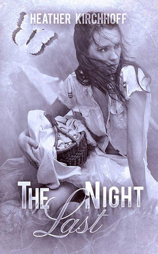 The Last Night by Heather Kirchhoff