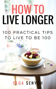 FREE: How to Live Longer: 100 Practical Tips to Live to Be 100 by Olga Senych