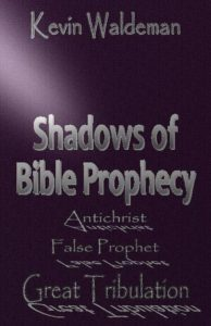 FREE: Shadows of Bible Prophecy by Kevin Waldeman