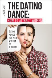 FREE: The Dating Dance: How to Attract Women. Dating Advice for Men, Written by a Woman by Julia Gray