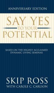 FREE: Say Yes to Your Potential by Skip Ross
