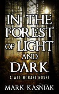 FREE: In the Forest of Light and Dark by Mark Kasniak