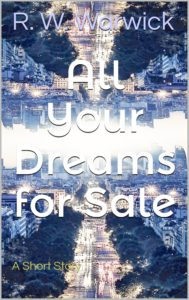 FREE: All Your Dreams for Sale by R. W. Warwick