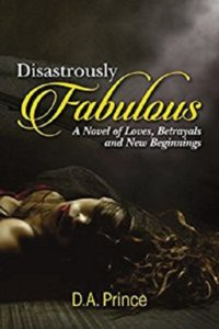 FREE: Disastrously Fabulous by Deann Prince