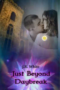 Just Beyond Daybreak by J.R. White