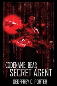 Codename: Bear Secret Agent by Geoffrey C Porter