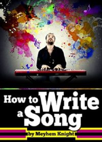 FREE: How to Write a Song by Meyhem Knight