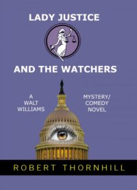 FREE: Lady Justice and the Watchers by Robert Thornhill