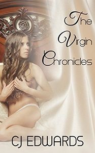 The Virgin Chronicles by C J Edwards