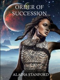 Order of Succession by Alaina Stanford