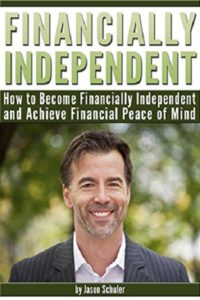 FREE: Financially Independent: How to Become Financially Independent and Achieve Financial Peace of Mind (Financially Stable, Financially Free) by Jason Schuler