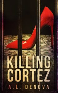 FREE: Killing Cortez by A.L. DeNova
