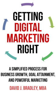 FREE: Getting Digital Marketing Right by David Bradley