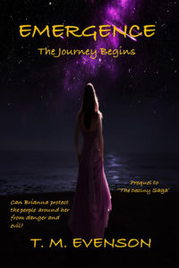 EMERGENCE: The Journey Begins (Prequel to The Destiny Saga) by T. M. Evenson