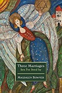 FREE: Three Marriages: lies I've lived by by Magdalen  Bowyer