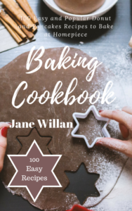 FREE: Baking Cookbook: 105 The Best Donut and Cupcakes Recipes, Easy and Delicious Homemade Sweets to Fry or Bake at Home by Jane Willan