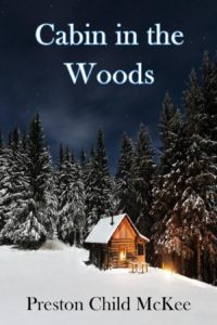 FREE: Cabin in the Woods: The Establishment (A Suspense Mystery Thriller Short Story ( Book 1 ) by Preston Child McKee
