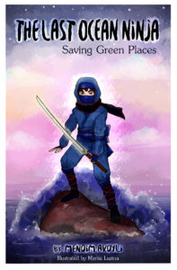FREE: The Last Ocean Ninja: Saving Green Places by Mendim Avdyli