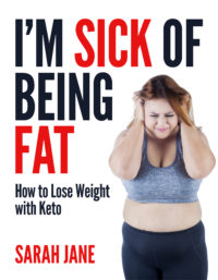 FREE: I'm Sick of Being Fat! by Sarah Jane
