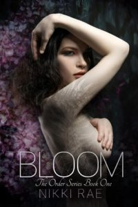 FREE: Bloom (The Order, 1) by Nikki Rae