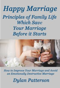 FREE: Happy Marriage Principles of Family Life Which Save Your Marriage Before it Starts by Dylan Patterson