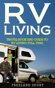 FREE: RV Living: Travel Book and Guide to RV Living Full-time by Freeland Sport