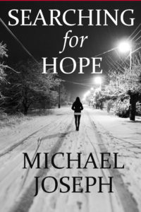 FREE: Searching For Hope by Michael Joseph
