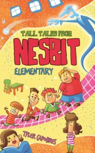 Tall Tales from Nesbit Elementary by Tyler Capobres