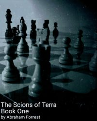 FREE: The Scions of Terra: Volume I by Abraham Forrest