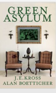 Green Asylum by J.E. Kross and Alan Boetticher