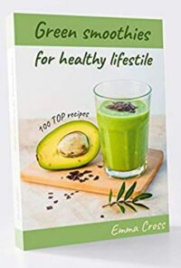 FREE: Green Smoothies: for healthy lifestile by Emma Cross
