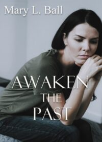 Awaken the Past by Mary L. Ball