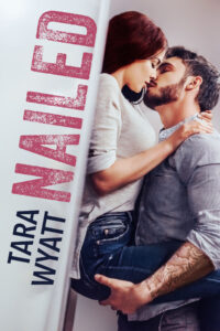 Nailed by Tara Wyatt