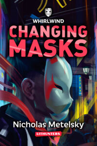 Changing Masks by Nicholas Metelsky