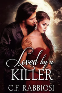 FREE: Loved By A Killer by C.F. Rabbiosi