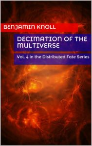FREE: Decimation of the Multiverse by Benjamin Knoll